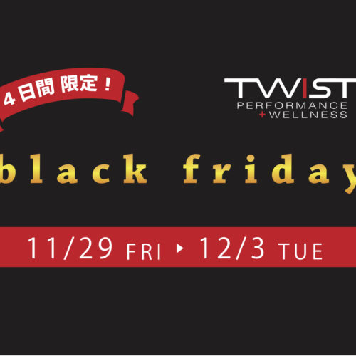 \ 2019 TWIST BLACK FRIDAY /